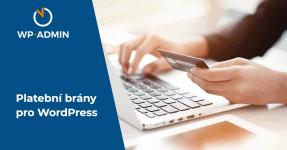 Jak vybrat kvalitní platební bránu pro WordPress