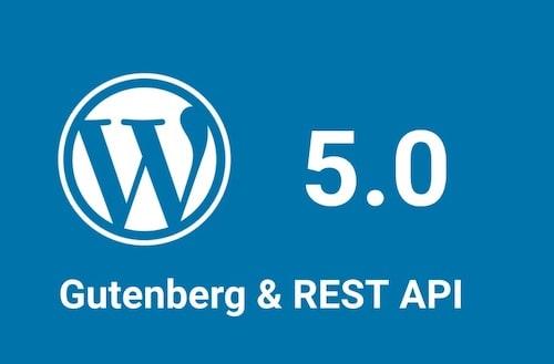 WordPress 5.0 Gutenberg & REST API