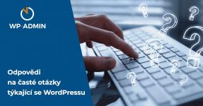 Časté WordPress otázky a odpovědi